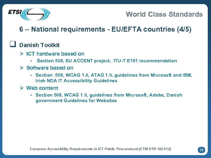 World Class Standards 6 – National requirements - EU/EFTA countries (4/5) q Danish Toolkit
