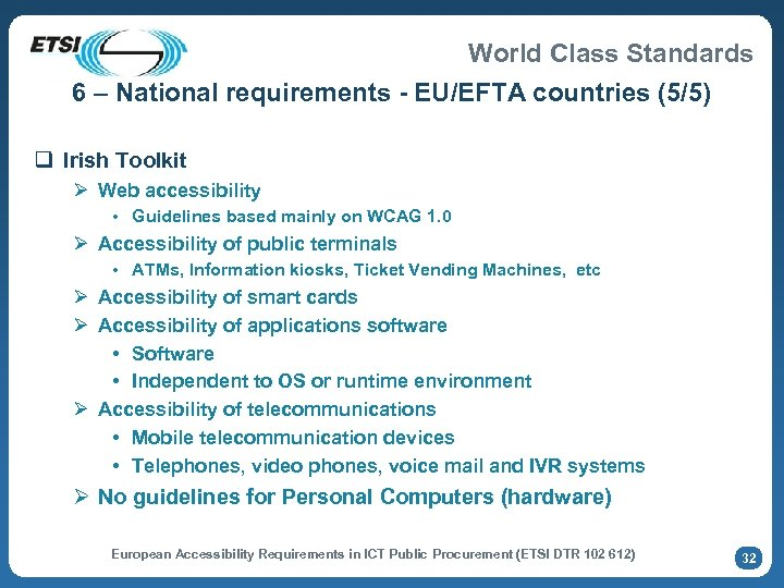 World Class Standards 6 – National requirements - EU/EFTA countries (5/5) q Irish Toolkit