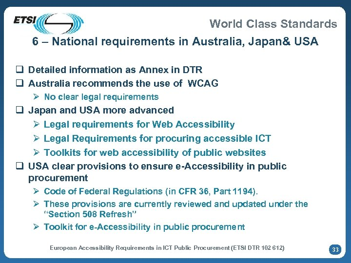 World Class Standards 6 – National requirements in Australia, Japan& USA q Detailed information