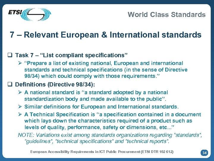 World Class Standards 7 – Relevant European & International standards q Task 7 –