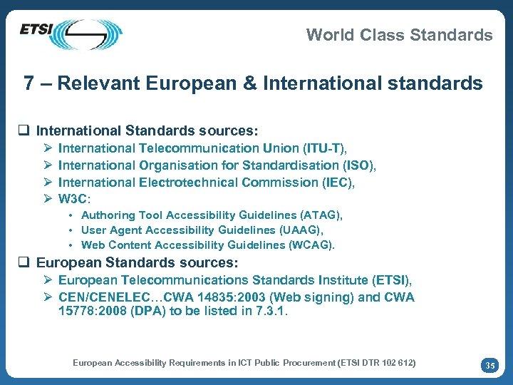 World Class Standards 7 – Relevant European & International standards q International Standards sources: