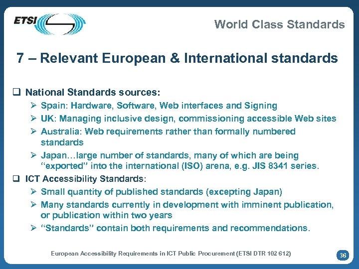 World Class Standards 7 – Relevant European & International standards q National Standards sources: