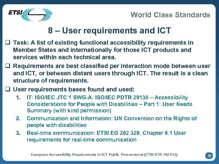 World Class Standards 8 – User requirements and ICT q Task: A list of