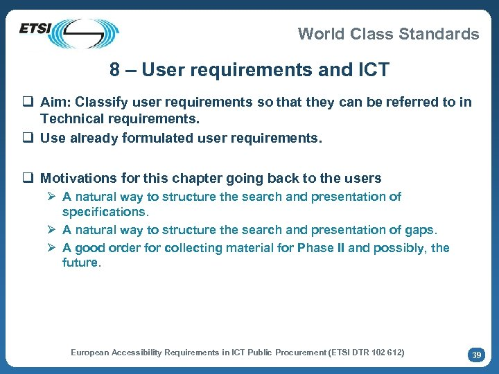 World Class Standards 8 – User requirements and ICT q Aim: Classify user requirements