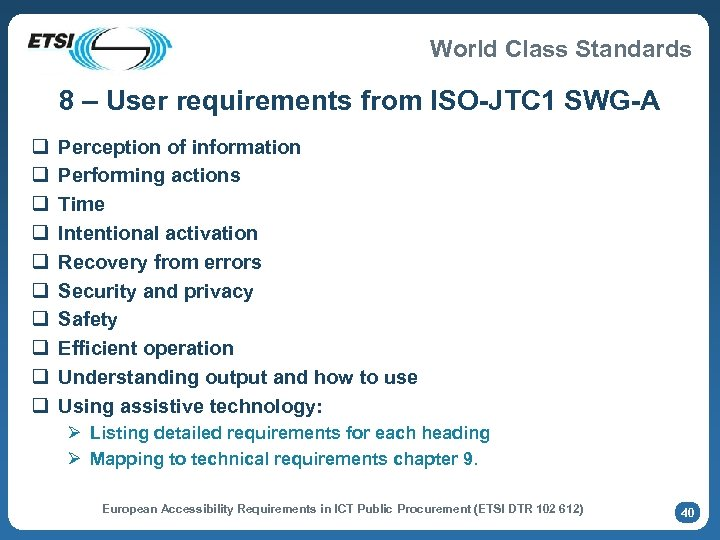 World Class Standards 8 – User requirements from ISO-JTC 1 SWG-A q q q