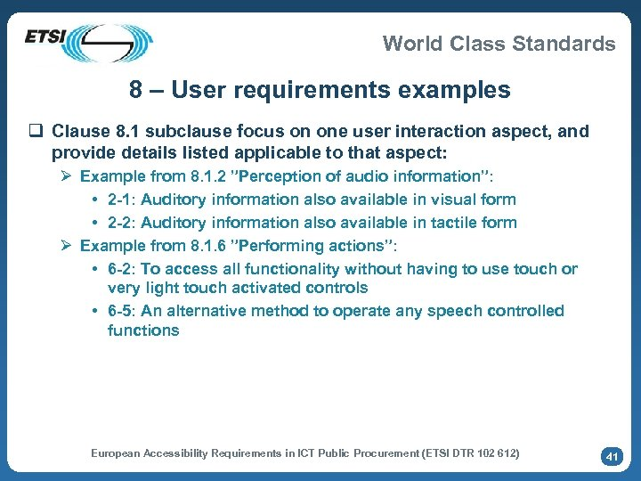 World Class Standards 8 – User requirements examples q Clause 8. 1 subclause focus