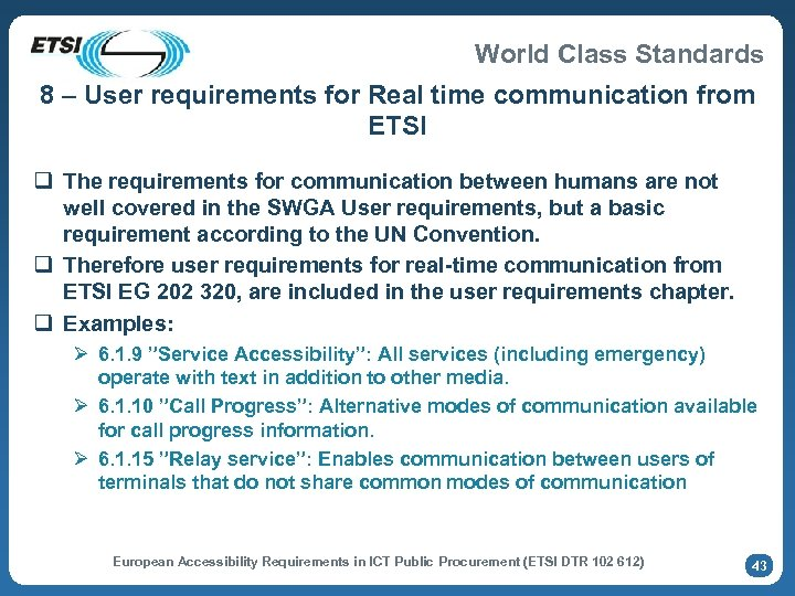 World Class Standards 8 – User requirements for Real time communication from ETSI q