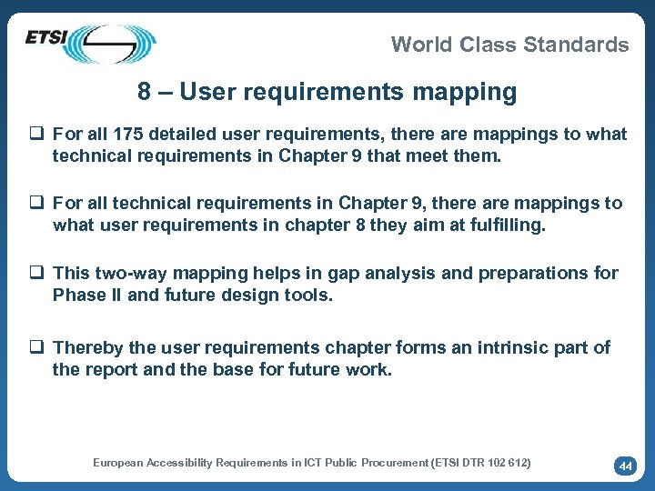 World Class Standards 8 – User requirements mapping q For all 175 detailed user
