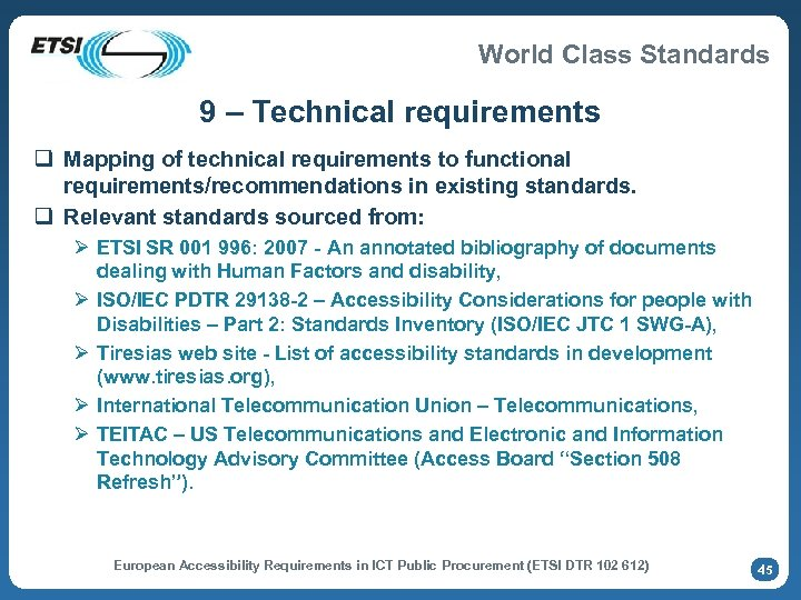 World Class Standards 9 – Technical requirements q Mapping of technical requirements to functional