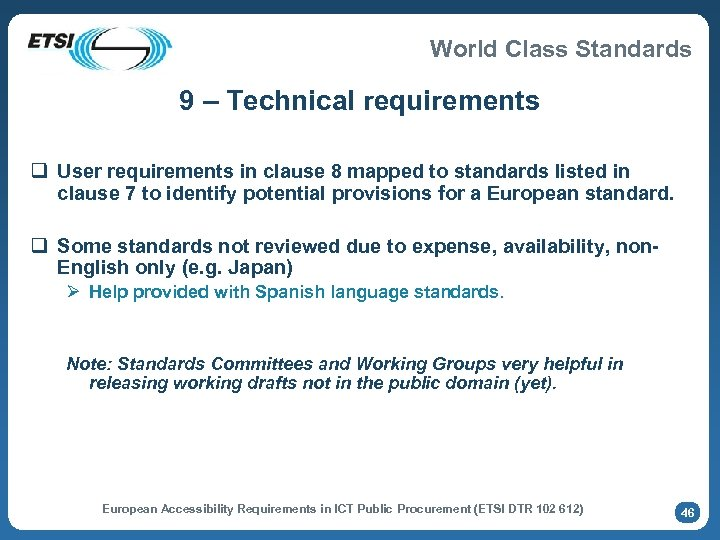 World Class Standards 9 – Technical requirements q User requirements in clause 8 mapped