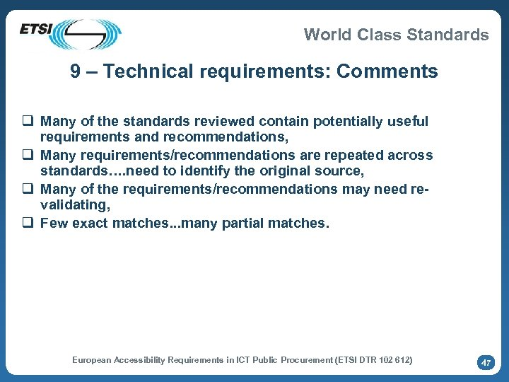 World Class Standards 9 – Technical requirements: Comments q Many of the standards reviewed