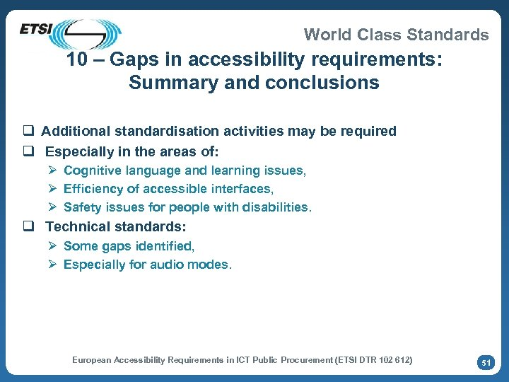 World Class Standards 10 – Gaps in accessibility requirements: Summary and conclusions q Additional