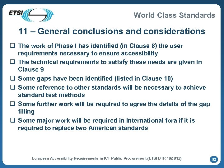 World Class Standards 11 – General conclusions and considerations q The work of Phase