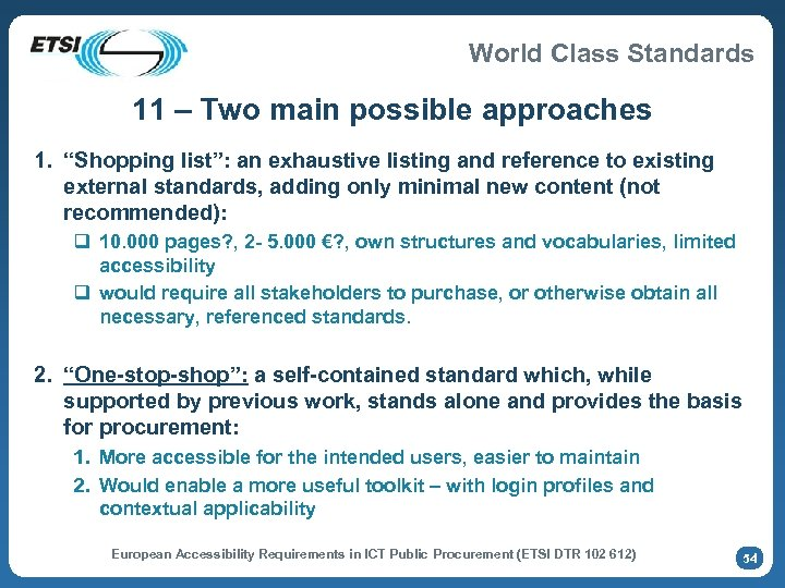 """World Class Standards 11 – Two main possible approaches 1. """"Shopping list"""": an exhaustive"""