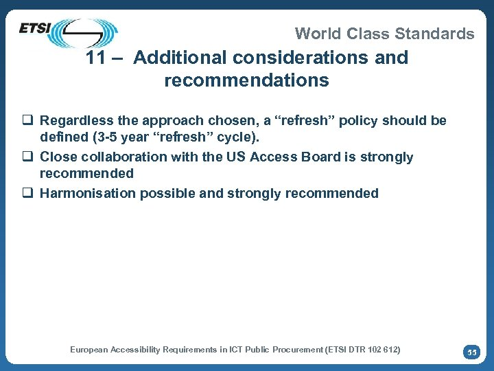 World Class Standards 11 – Additional considerations and recommendations q Regardless the approach chosen,