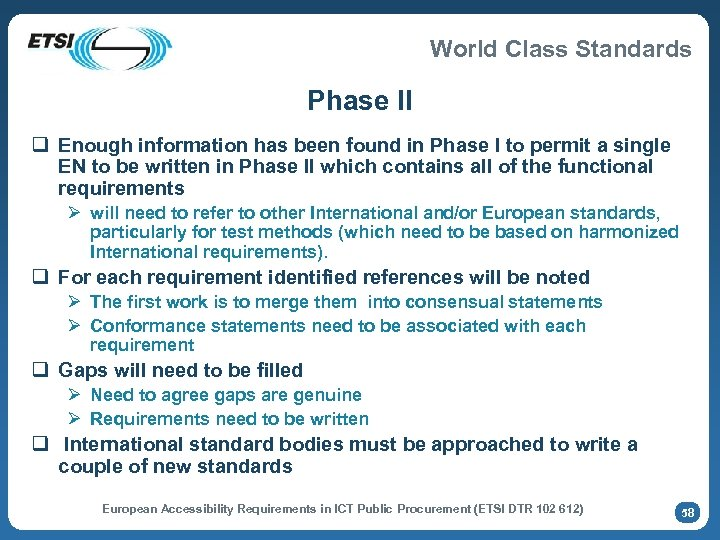 World Class Standards Phase II q Enough information has been found in Phase I