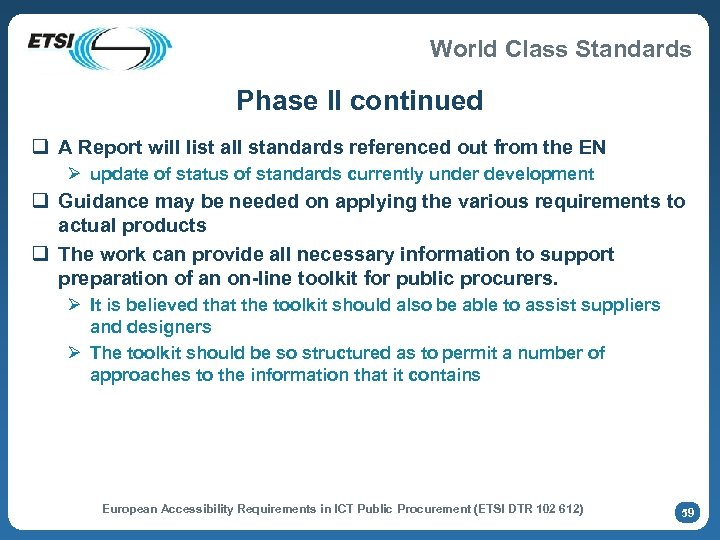 World Class Standards Phase II continued q A Report will list all standards referenced