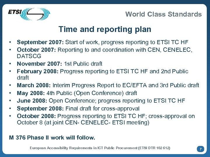 World Class Standards Time and reporting plan • September 2007: Start of work, progress