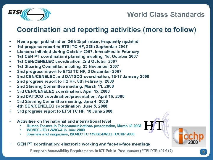 World Class Standards Coordination and reporting activities (more to follow) • • • •