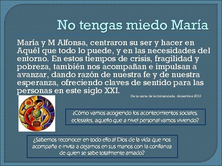 No tengas miedo María y M Alfonsa, centraron su ser y hacer en Aquél