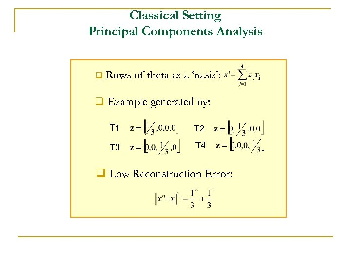 Classical Setting Principal Components Analysis q Rows of theta as a 'basis': q Example