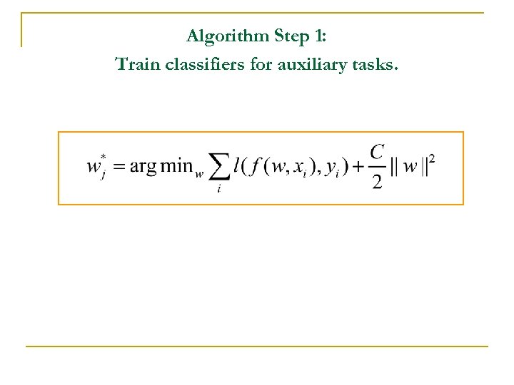 Algorithm Step 1: Train classifiers for auxiliary tasks.