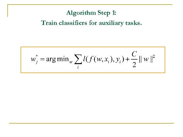 Algorithm Step 1: Train classifiers for auxiliary tasks.