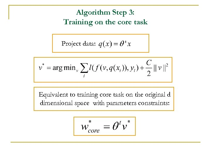 Algorithm Step 3: Training on the core task Project data: Equivalent to training core