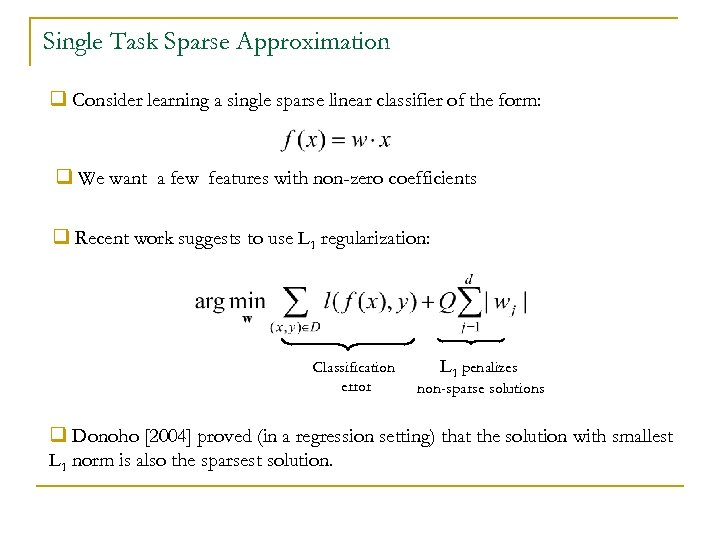 Single Task Sparse Approximation q Consider learning a single sparse linear classifier of the