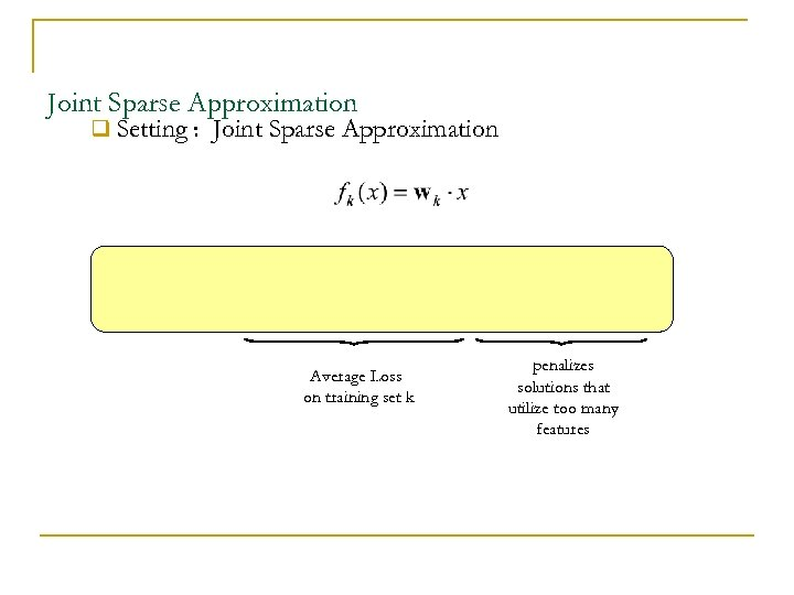 Joint Sparse Approximation q Setting : Joint Sparse Approximation Average Loss on training set