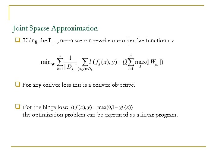 Joint Sparse Approximation q Using the L 1 -∞ norm we can rewrite our
