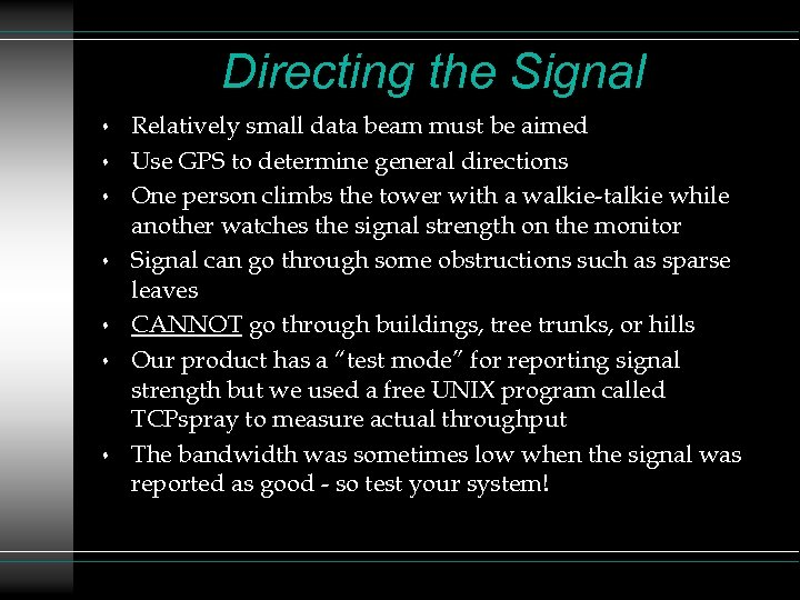 Directing the Signal s s s s Relatively small data beam must be aimed