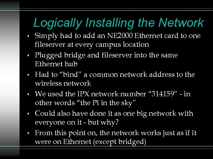 Logically Installing the Network s s s Simply had to add an NE 2000