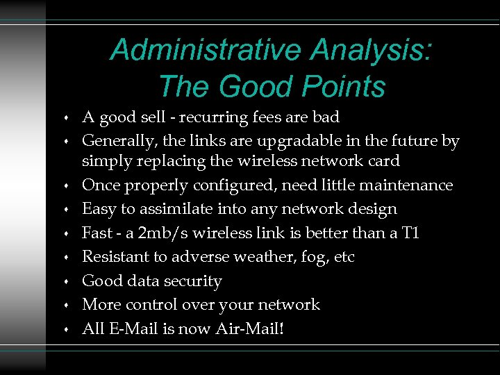Administrative Analysis: The Good Points s s s s A good sell - recurring