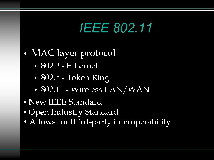 IEEE 802. 11 s MAC layer protocol 802. 3 - Ethernet s 802. 5