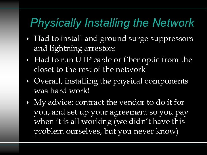 Physically Installing the Network s s Had to install and ground surge suppressors and