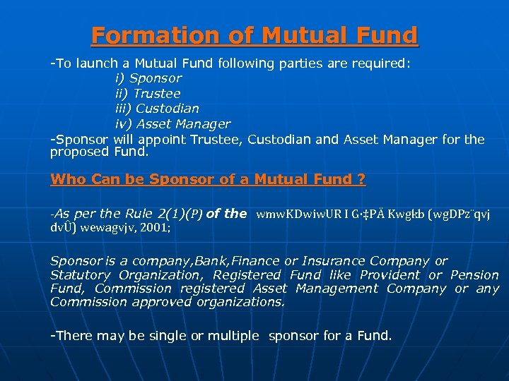 Formation of Mutual Fund -To launch a Mutual Fund following parties are required: i)