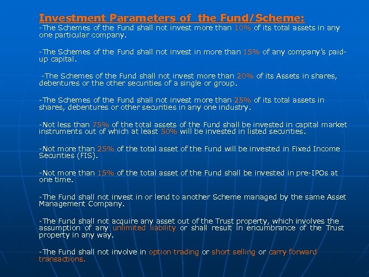 Investment Parameters of the Fund/Scheme: -The Schemes of the Fund shall not invest