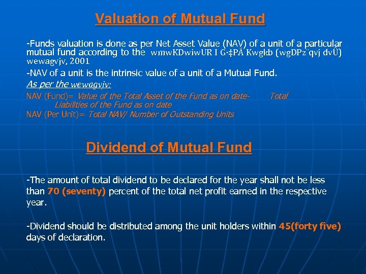 Valuation of Mutual Fund -Funds valuation is done as per Net Asset Value (NAV)