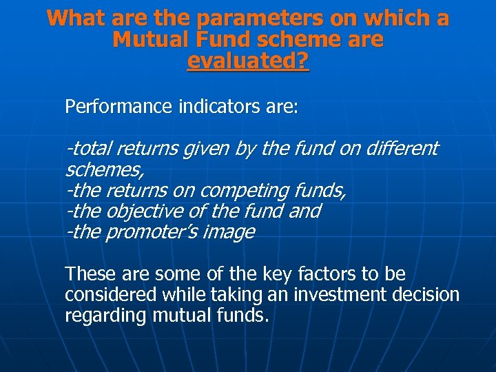 What are the parameters on which a Mutual Fund scheme are evaluated? Performance indicators