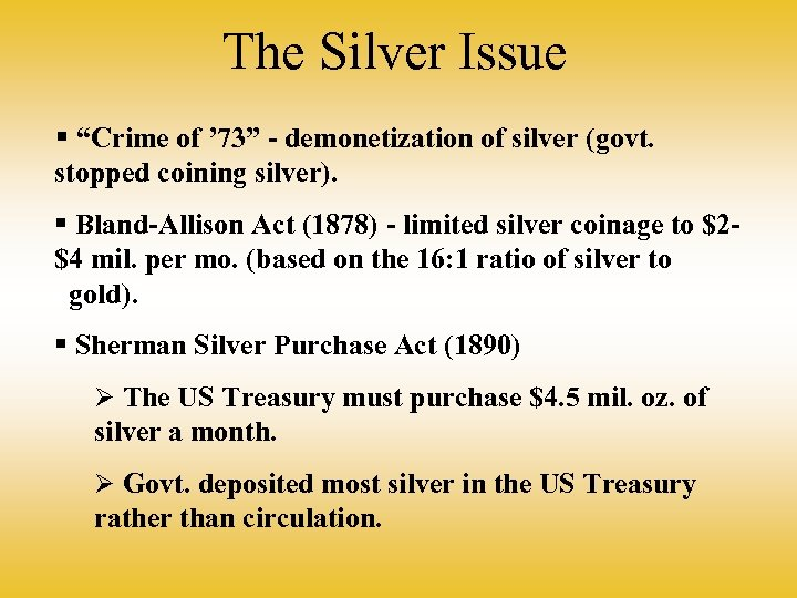 "The Silver Issue § ""Crime of ' 73"" - demonetization of silver (govt. stopped"