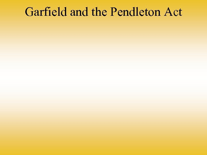 Garfield and the Pendleton Act