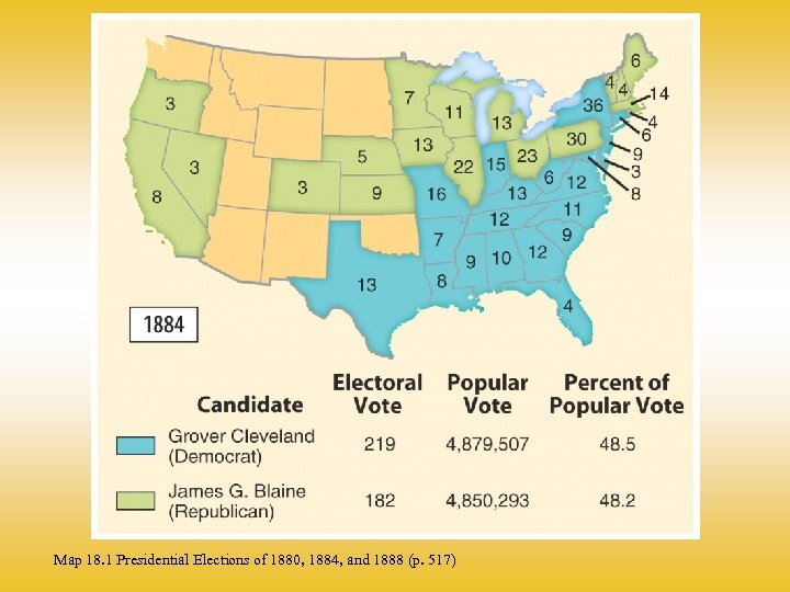Map 18. 1 Presidential Elections of 1880, 1884, and 1888 (p. 517)