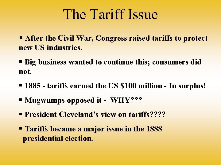 The Tariff Issue § After the Civil War, Congress raised tariffs to protect new