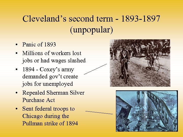 Cleveland's second term - 1893 -1897 (unpopular) • Panic of 1893 • Millions of