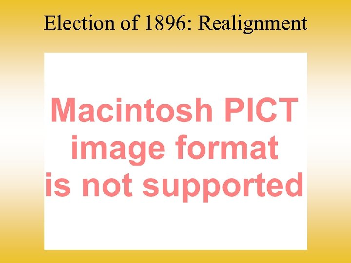 Election of 1896: Realignment
