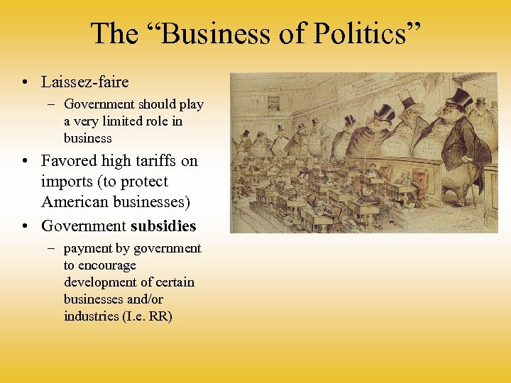 "The ""Business of Politics"" • Laissez-faire – Government should play a very limited role"