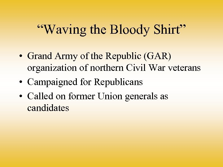"""Waving the Bloody Shirt"" • Grand Army of the Republic (GAR) organization of northern"