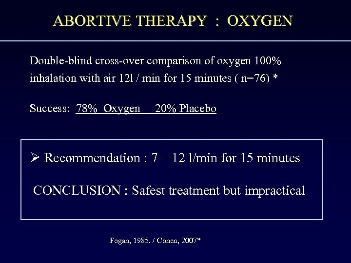 ABORTIVE THERAPY : OXYGEN Double-blind cross-over comparison of oxygen 100% inhalation with air 12