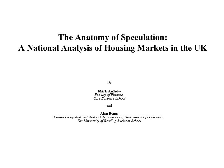 The Anatomy of Speculation: A National Analysis of Housing Markets in the UK By